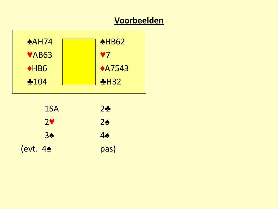 Voorbeelden ♠AH74 ♠HB62 ♥AB63 ♥7 ♦HB6 ♦A7543 ♣104 ♣H32 1SA 2♣ 2♥ 2♠ 3♠ 4♠ (evt. 4♠ pas)