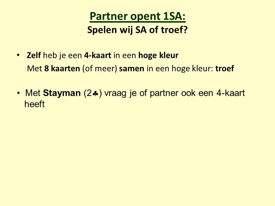 Partner opent 1SA: Spelen wij SA of troef