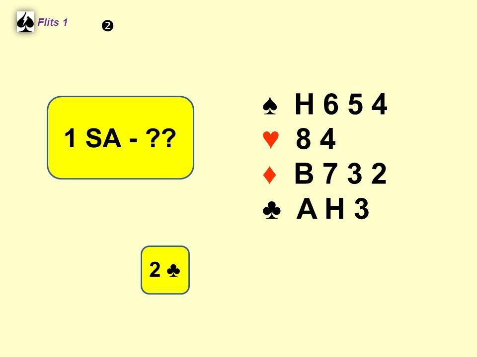 Flits 1  ♠ H 6 5 4 ♥ 8 4 ♦ B 7 3 2 ♣ A H 3 1 SA - Spel 2. 2 ♣