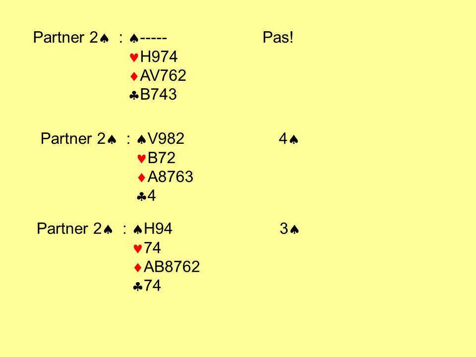 Partner 2 : ----- Pas! H974 AV762 B743