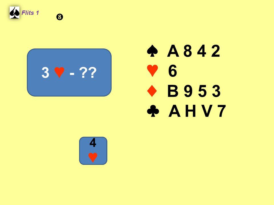 Flits 1  ♠ A 8 4 2 ♥ 6 ♦ B 9 5 3 ♣ A H V 7 3 ♥ - Spel 2. 4 ♥