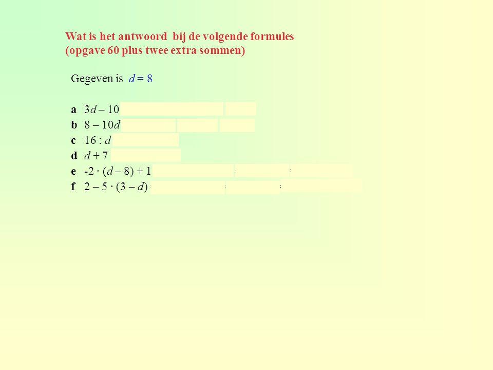 Wat is het antwoord bij de volgende formules (opgave 60 plus twee extra sommen)