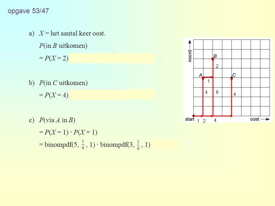 a) X = het aantal keer oost. P(in B uitkomen)