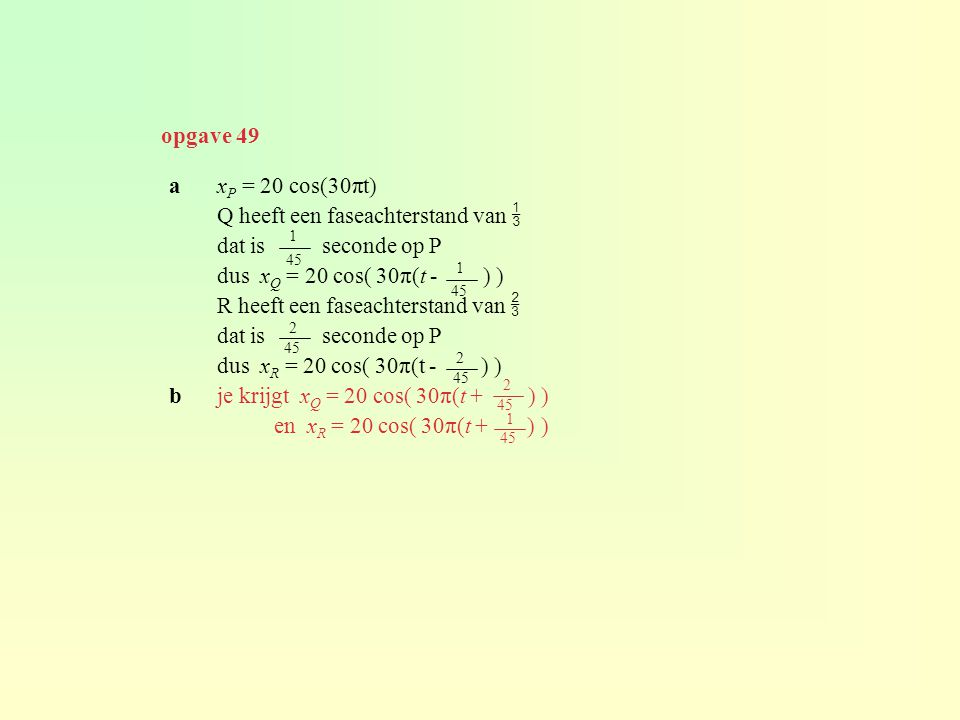 Q heeft een faseachterstand van  dat is seconde op P