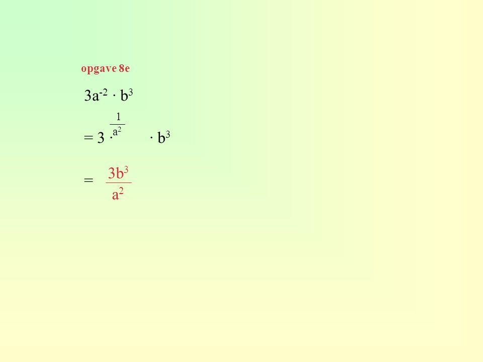 opgave 8e 3a-2 · b3 = 3 · · b3 = 1 a2 3b3 a2