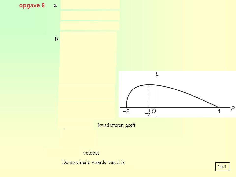 opgave 9 a b geeft kwadrateren geeft voldoet