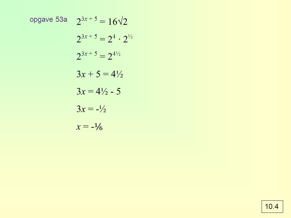 23x + 5 = 16√2 23x + 5 = 24 · 2½ 23x + 5 = 24½ 3x + 5 = 4½ 3x = 4½ - 5