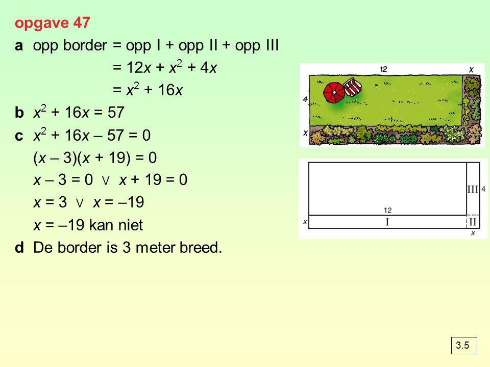 a opp border = opp I + opp II + opp III = 12x + x2 + 4x = x2 + 16x