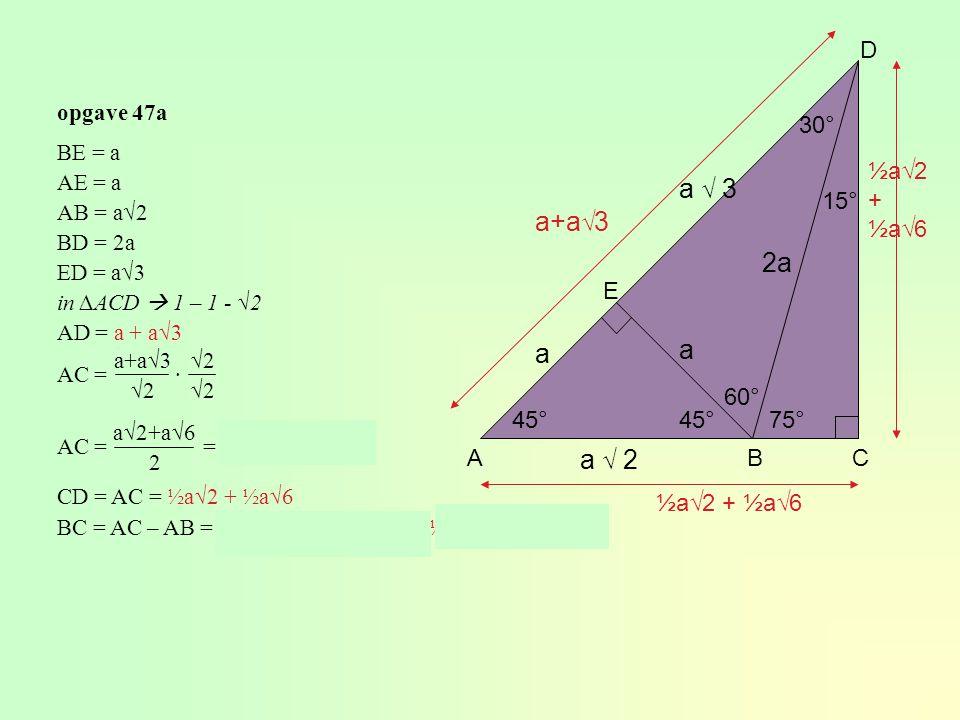 a √ 3 a+a√3 2a a a a √ 2 D 30° ½a√2 + ½a√6 15° E 60° 45° 45° 75° A B C