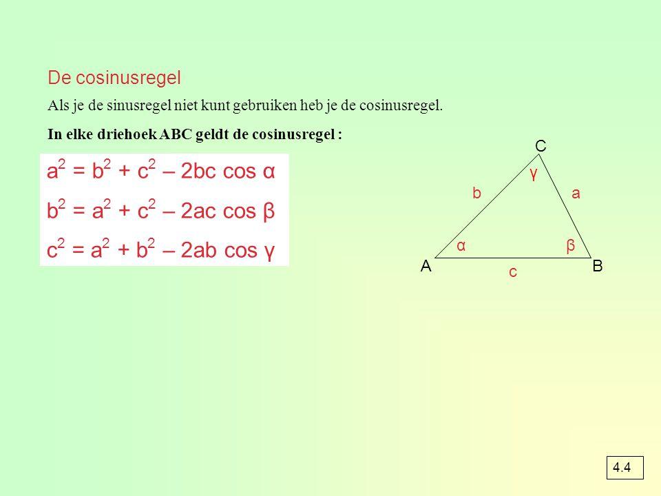 a2 = b2 + c2 – 2bc cos α b2 = a2 + c2 – 2ac cos β