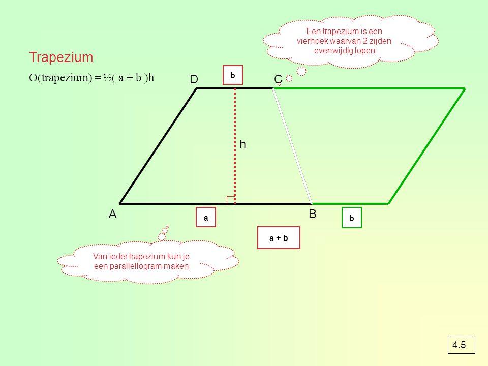 Trapezium D C h A B O(trapezium) = ½( a + b )h 4.5
