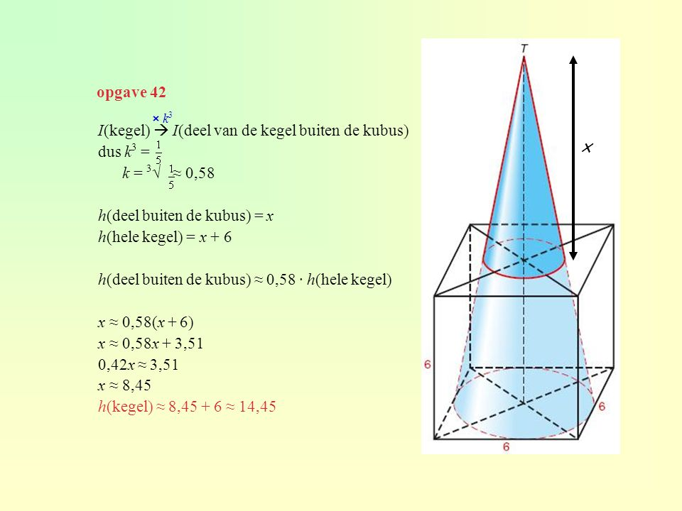 x opgave 42 I(kegel)  I(deel van de kegel buiten de kubus) dus k3 =
