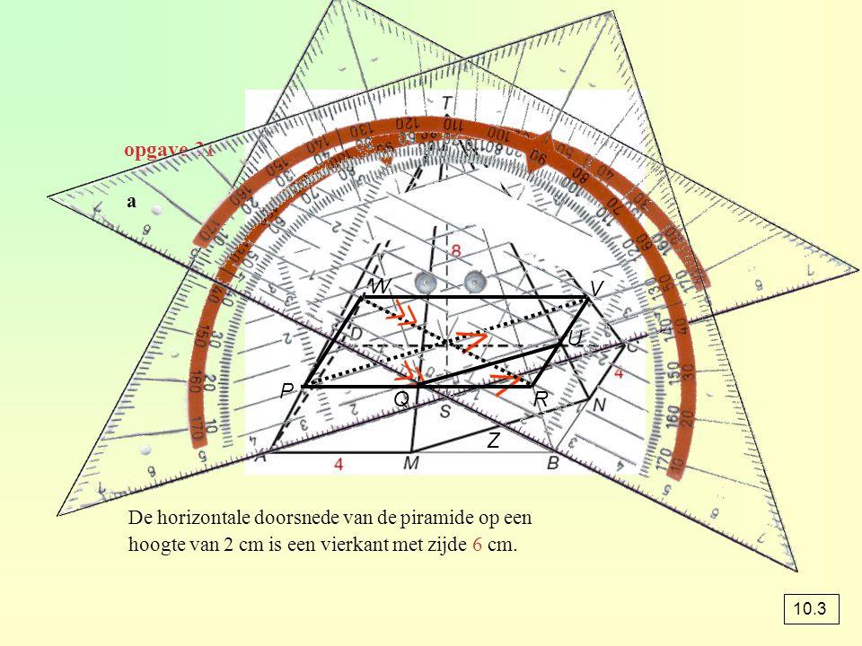 opgave 31 a. W. V. ≪ ⋀ U. ≪ ⋀ P. Q. R. Z. De horizontale doorsnede van de piramide op een.