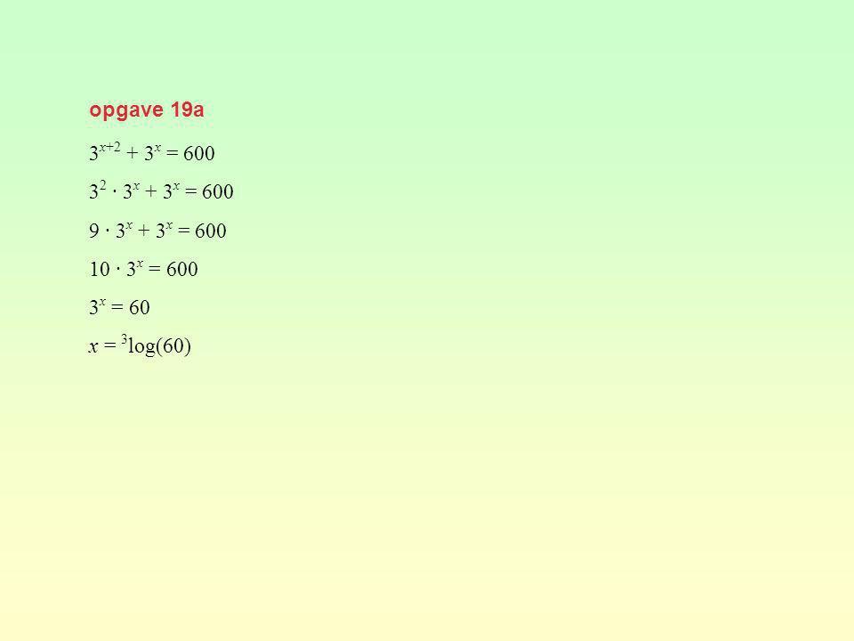 opgave 19a 3x+2 + 3x = 600 32 · 3x + 3x = 600 9 · 3x + 3x = 600 10 · 3x = 600 3x = 60 x = 3log(60)