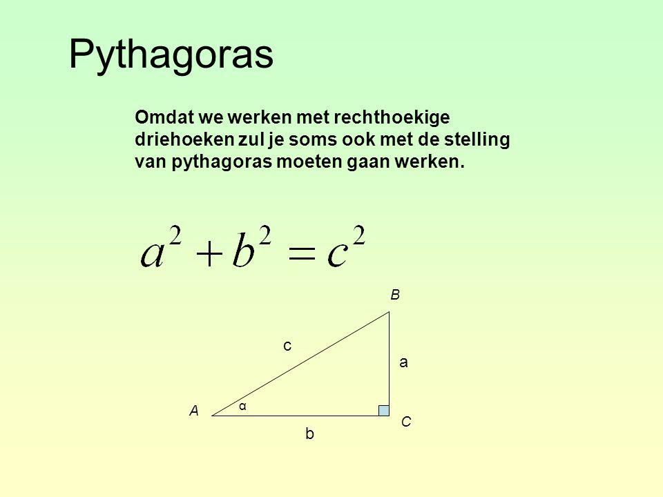 Pythagoras Omdat we werken met rechthoekige driehoeken zul je soms ook met de stelling van pythagoras moeten gaan werken.