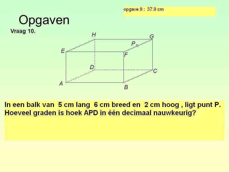 Opgaven Vraag 10. H G P E F D C A B