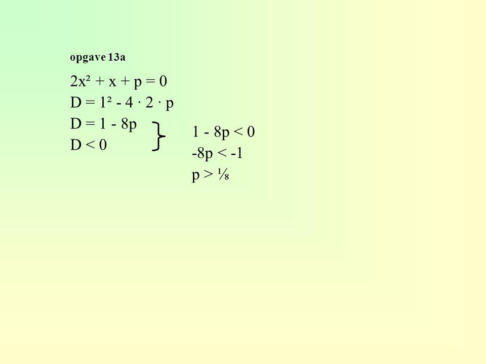 2x² + x + p = 0 D = 1² - 4 · 2 · p D = 1 - 8p D < 0 1 - 8p < 0