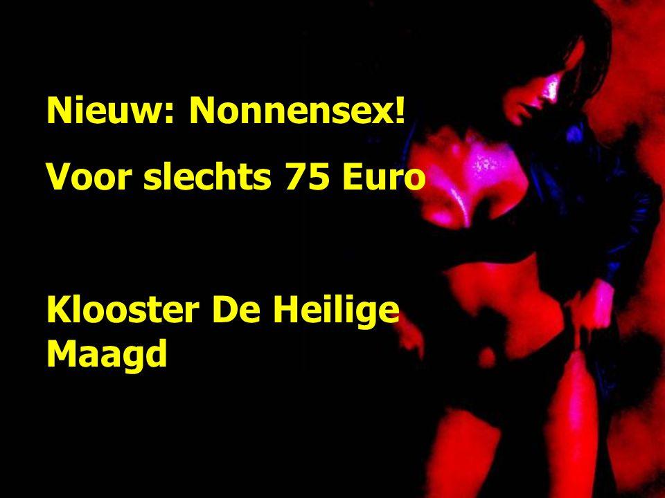 Nieuw: Nonnensex! Voor slechts 75 Euro Klooster De Heilige Maagd