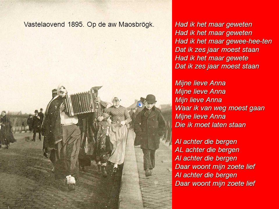 Vastelaovend 1895. Op de aw Maosbrögk.