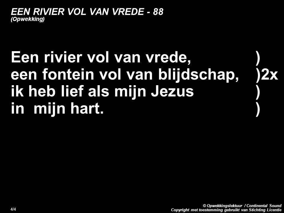 EEN RIVIER VOL VAN VREDE - 88 (Opwekking)