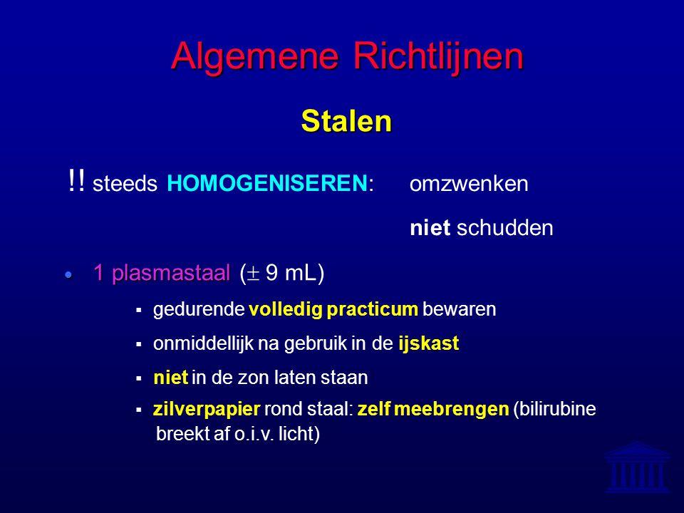 Algemene Richtlijnen !! steeds HOMOGENISEREN: omzwenken Stalen
