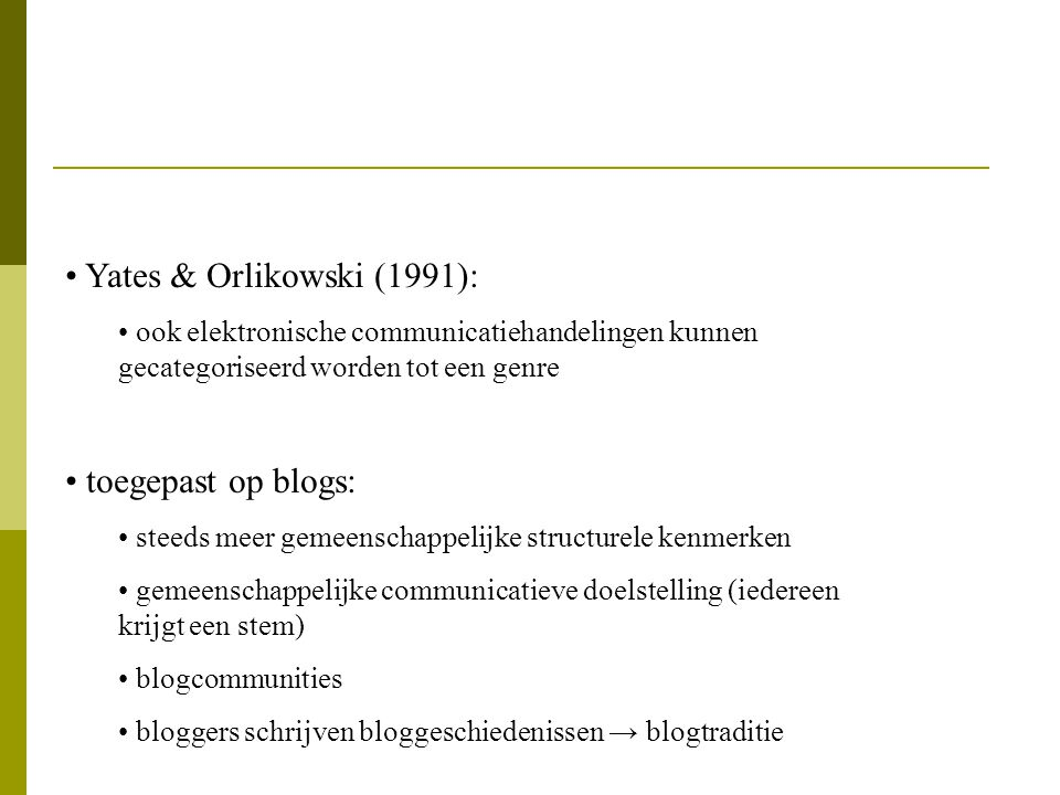 Yates & Orlikowski (1991): toegepast op blogs: