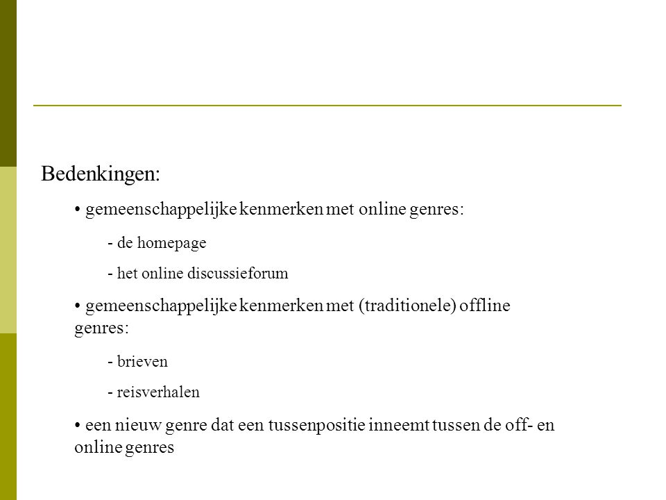 Bedenkingen: gemeenschappelijke kenmerken met online genres: