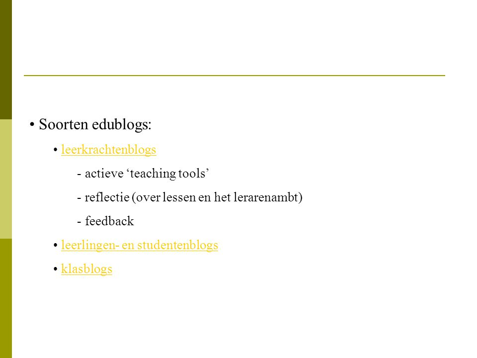 Soorten edublogs: leerkrachtenblogs actieve 'teaching tools'