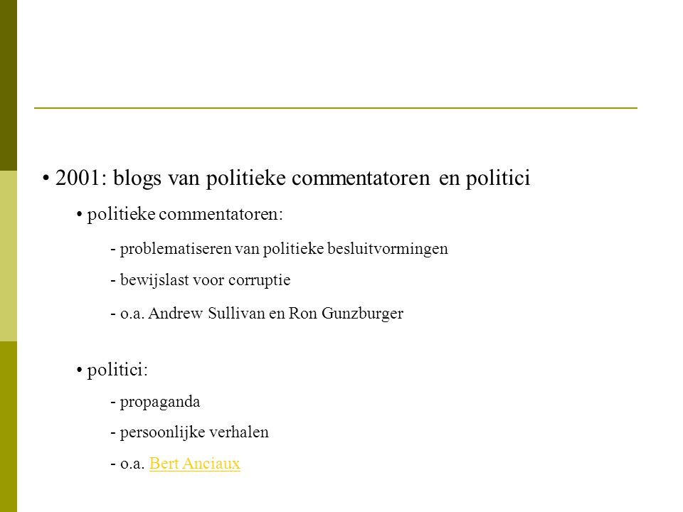 2001: blogs van politieke commentatoren en politici
