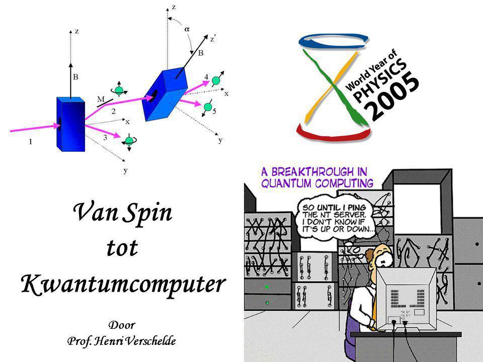 Van Spin tot Kwantumcomputer Door Prof. Henri Verschelde