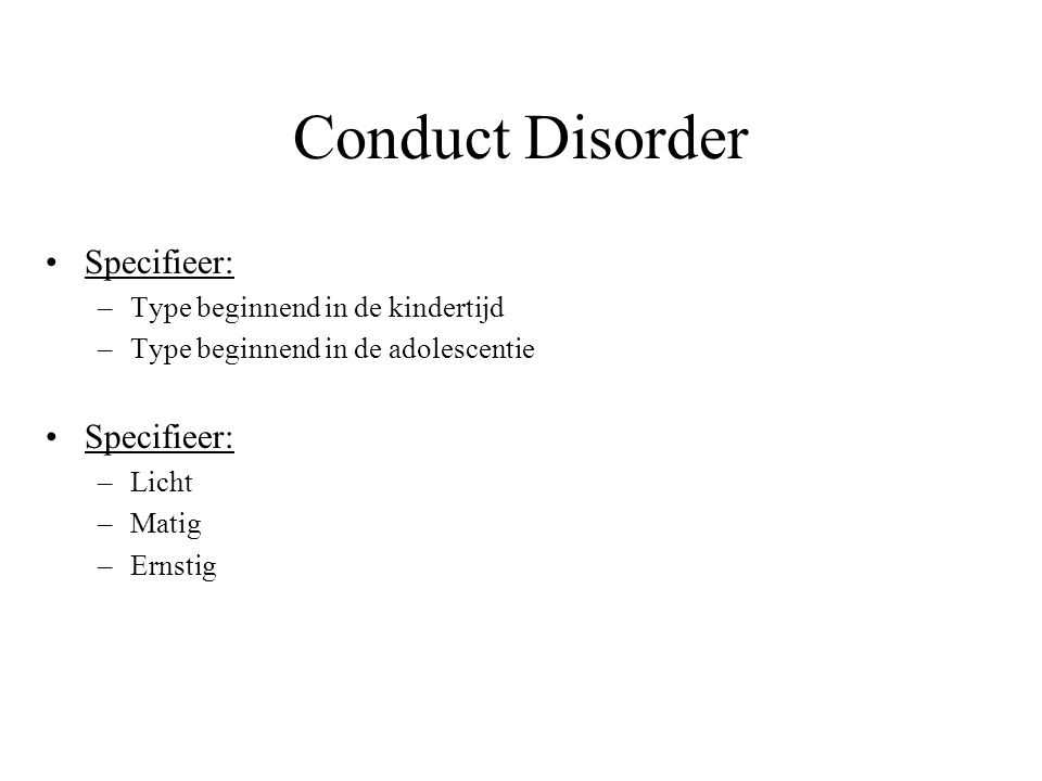 Conduct Disorder Specifieer: Type beginnend in de kindertijd