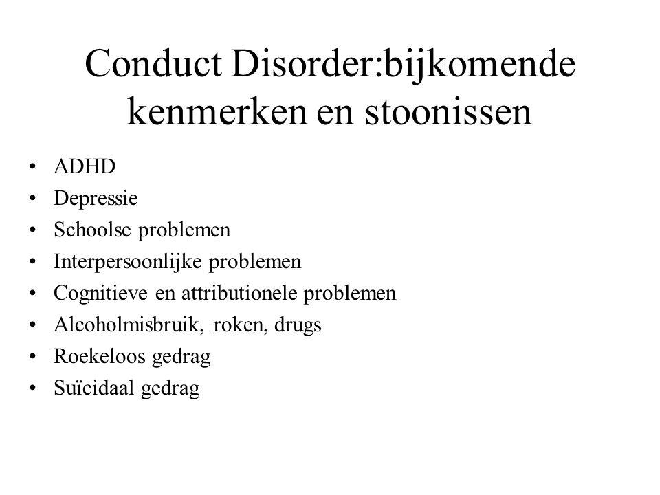 Conduct Disorder:bijkomende kenmerken en stoonissen