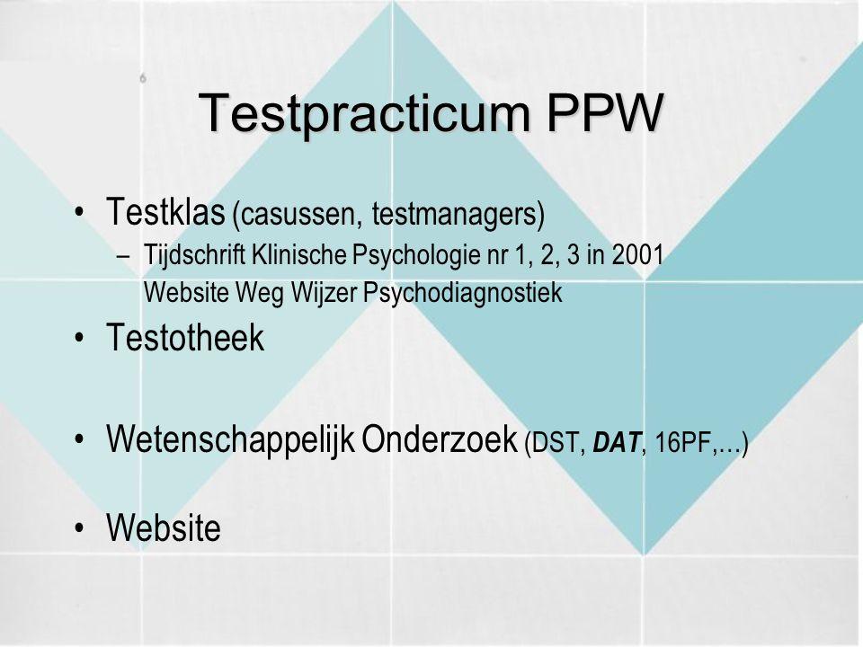 Testpracticum PPW Testklas (casussen, testmanagers) Testotheek