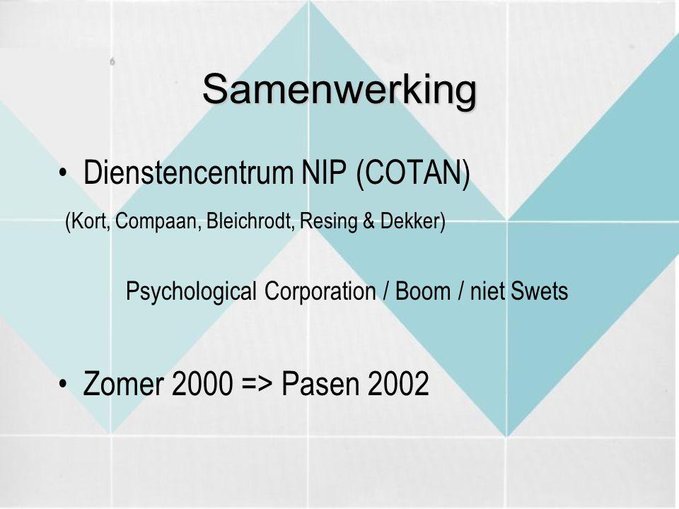 Samenwerking Dienstencentrum NIP (COTAN) Zomer 2000 => Pasen 2002
