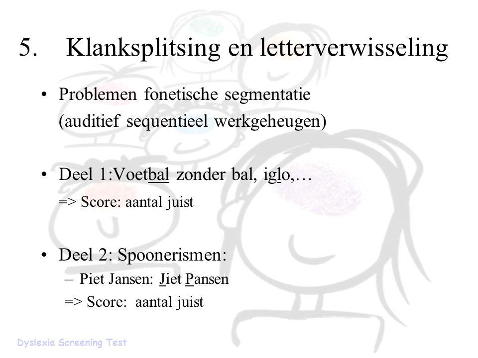 5. Klanksplitsing en letterverwisseling