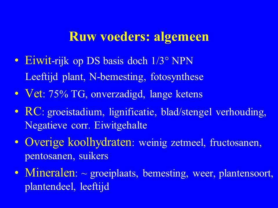Ruw voeders: algemeen Eiwit-rijk op DS basis doch 1/3° NPN