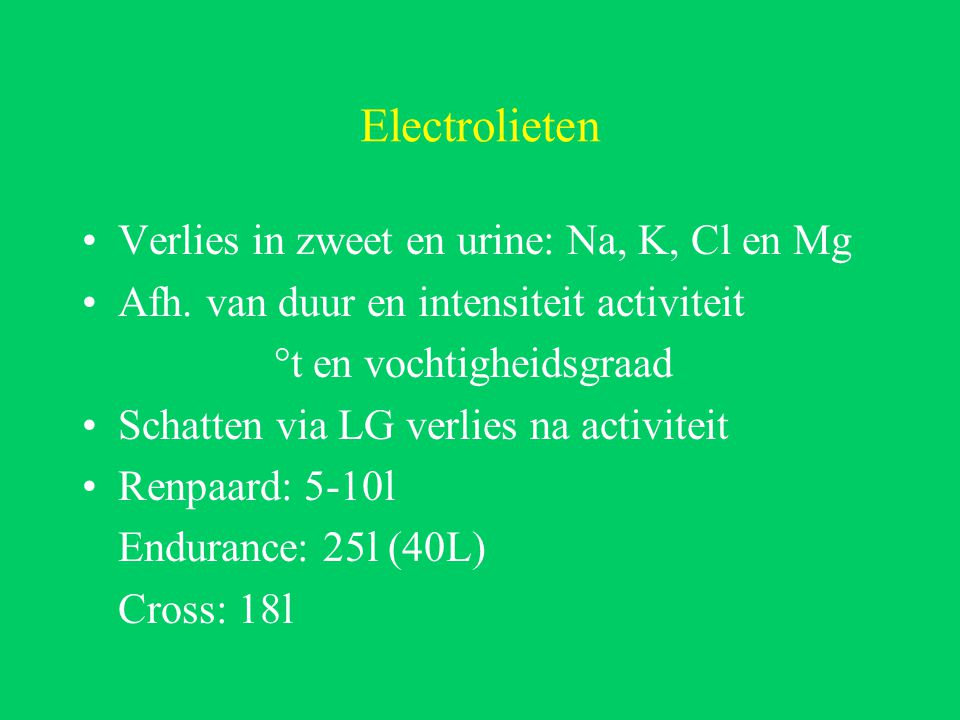 Electrolieten Verlies in zweet en urine: Na, K, Cl en Mg