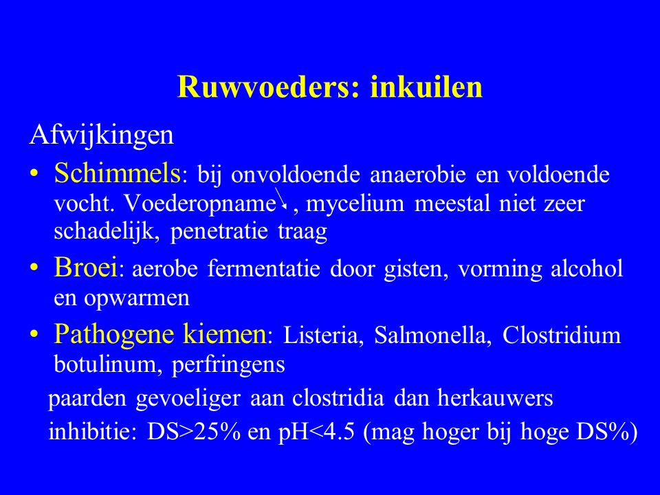 Ruwvoeders: inkuilen Afwijkingen