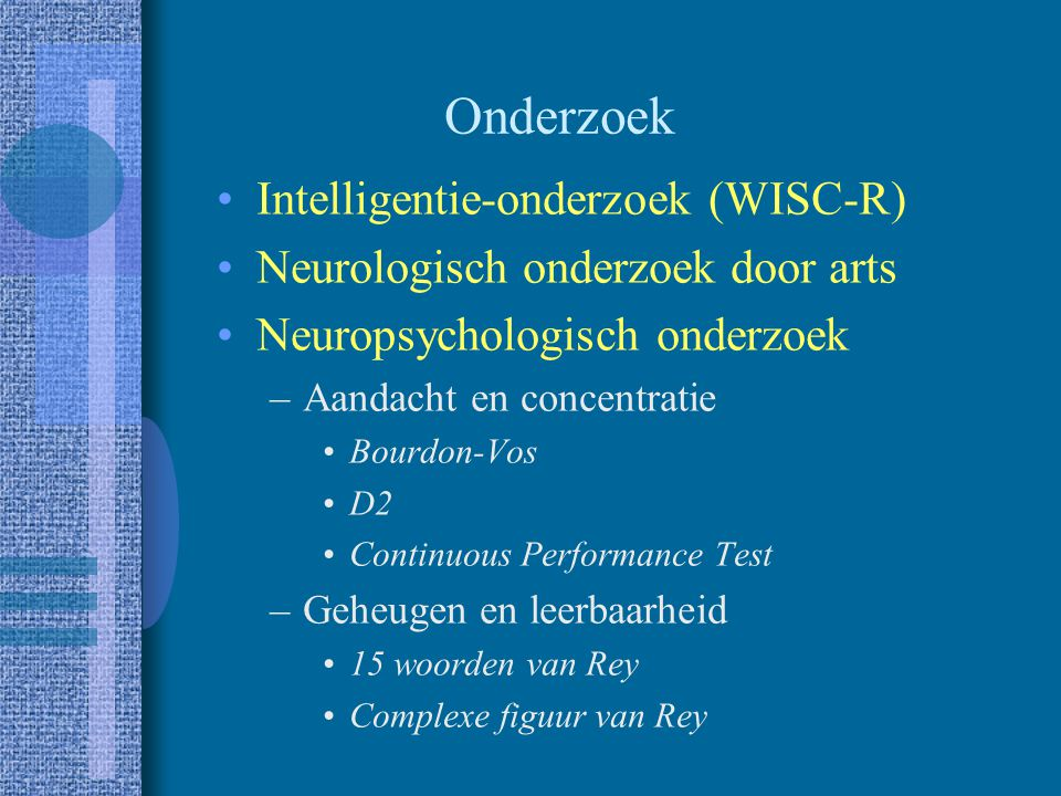 Onderzoek Intelligentie-onderzoek (WISC-R)