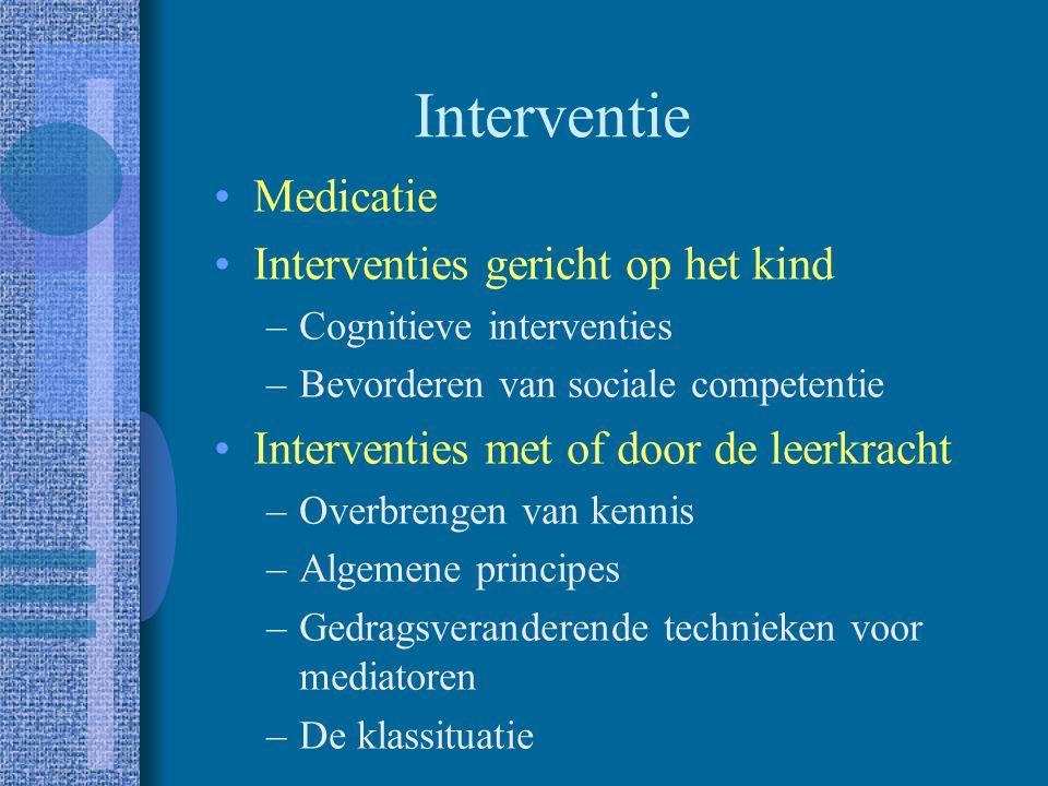 Interventie Medicatie Interventies gericht op het kind