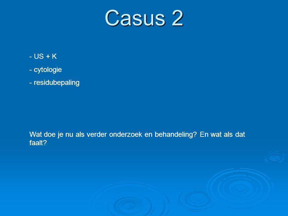 Casus 2 US + K cytologie residubepaling