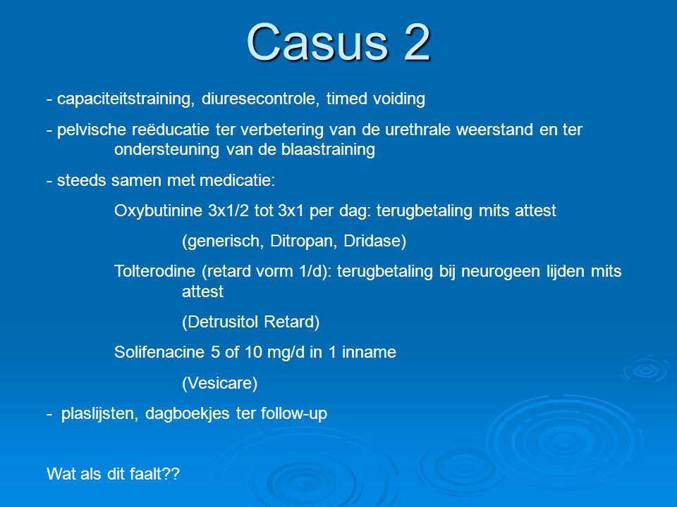 Casus 2 capaciteitstraining, diuresecontrole, timed voiding