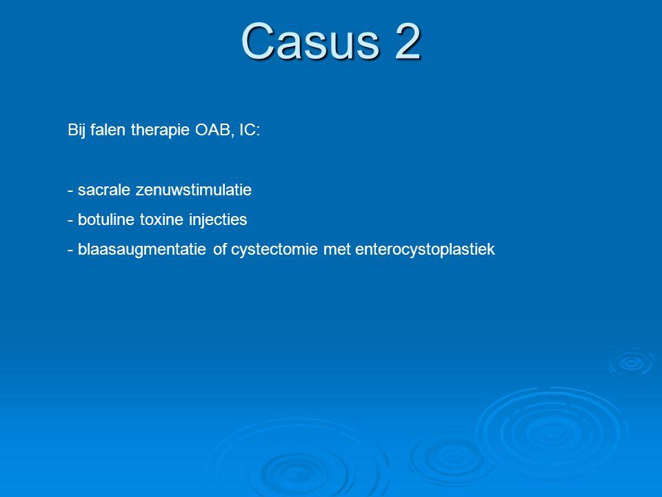Casus 2 Bij falen therapie OAB, IC: sacrale zenuwstimulatie