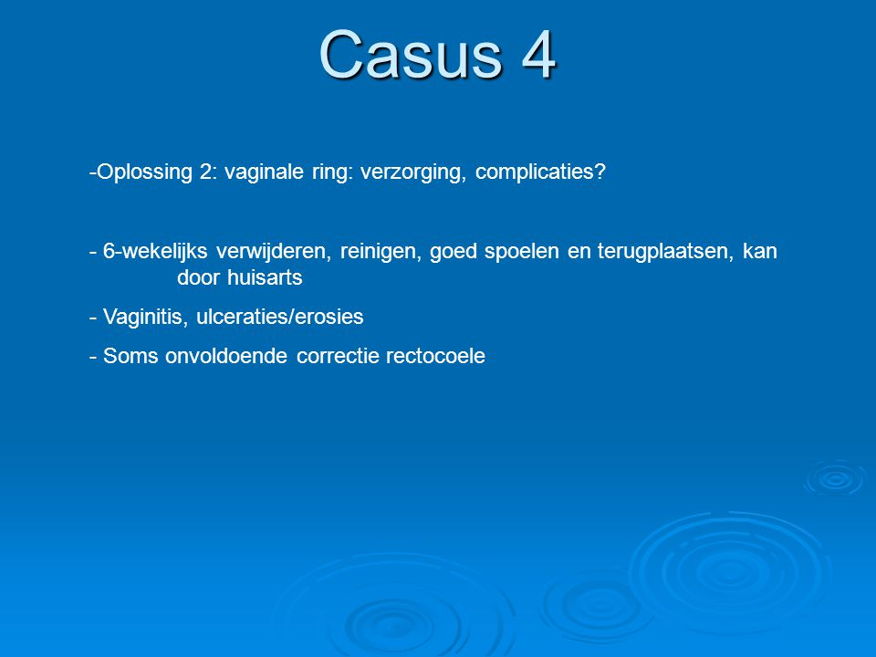 Casus 4 Oplossing 2: vaginale ring: verzorging, complicaties