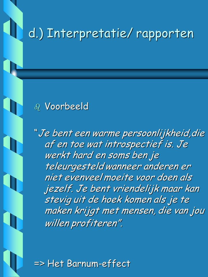 d.) Interpretatie/ rapporten