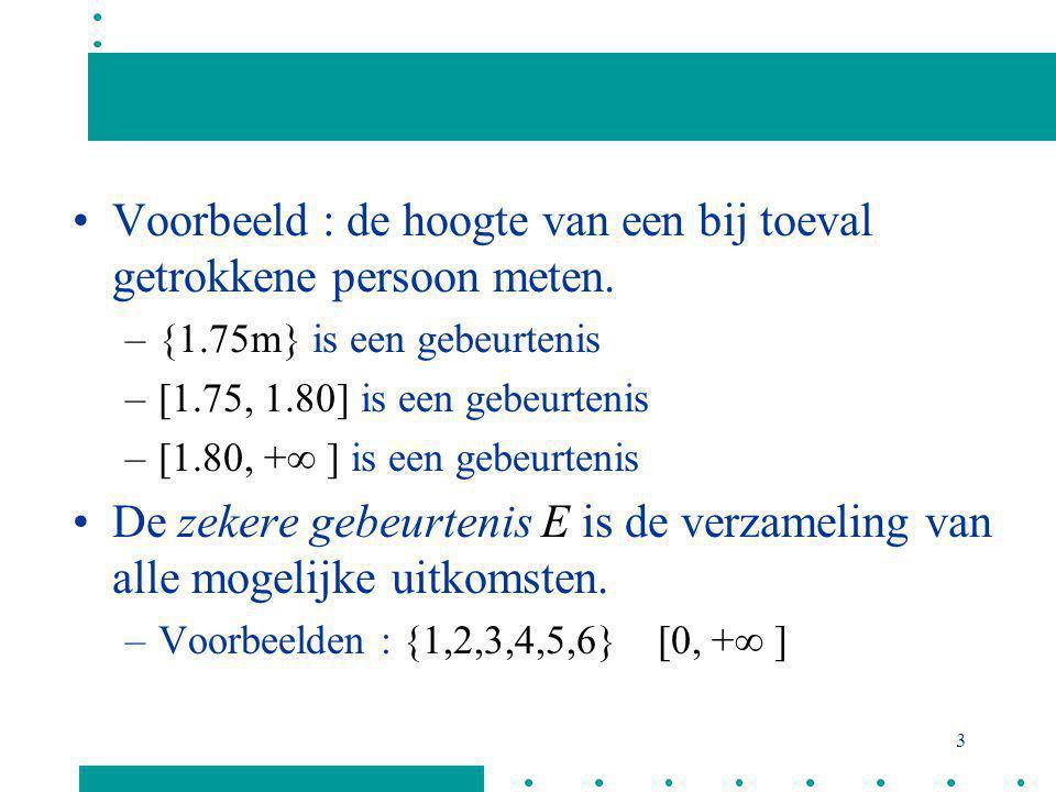 Voorbeeld : de hoogte van een bij toeval getrokkene persoon meten.