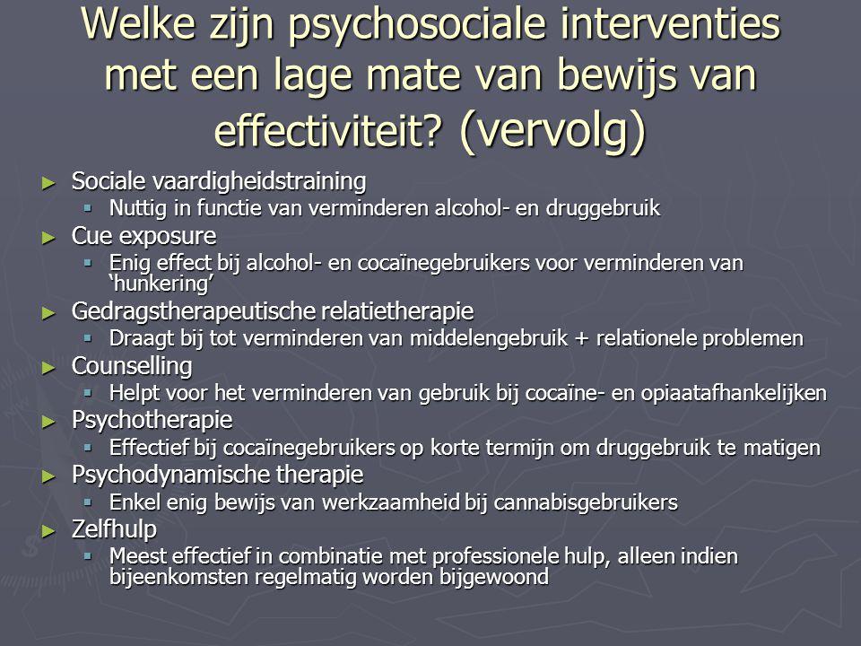 Welke zijn psychosociale interventies met een lage mate van bewijs van effectiviteit (vervolg)