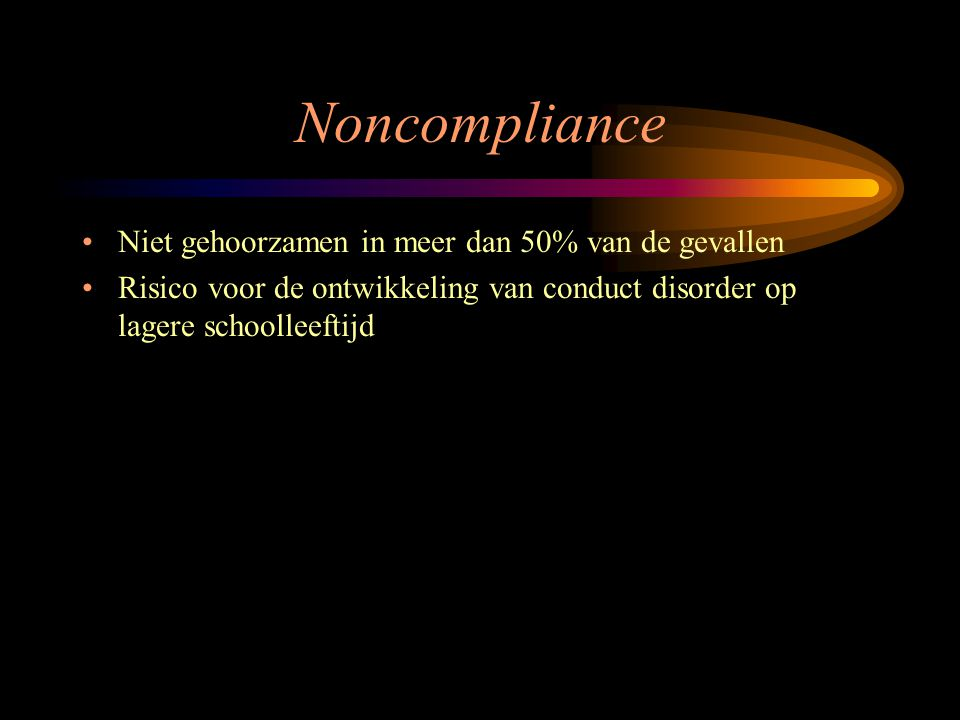 Noncompliance Niet gehoorzamen in meer dan 50% van de gevallen