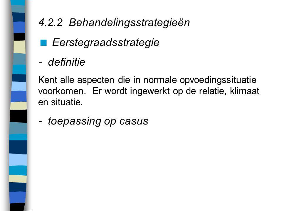 4.2.2 Behandelingsstrategieën Eerstegraadsstrategie - definitie