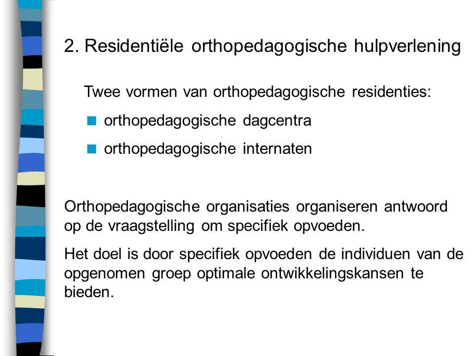 2. Residentiële orthopedagogische hulpverlening